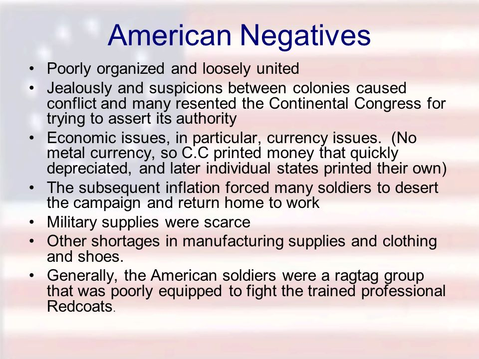 American Negatives Poorly organized and loosely united