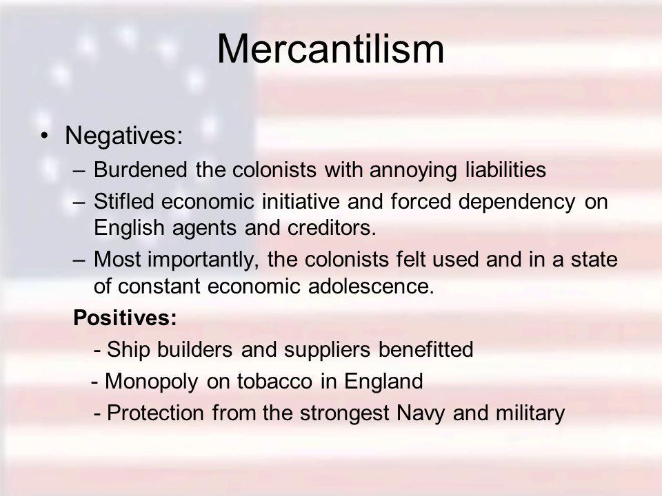 Mercantilism Negatives: