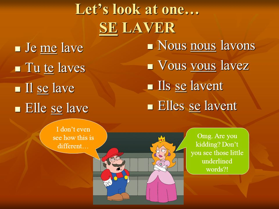 Let's look at one… SE LAVER