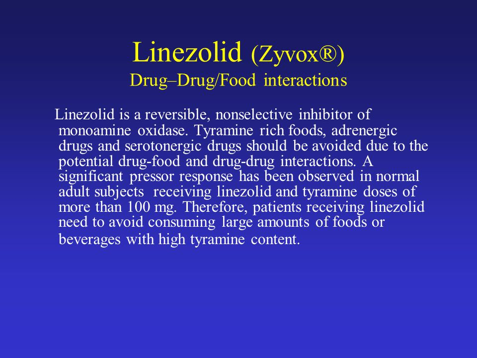 Linezolid (Zyvox®) Drug–Drug/Food interactions