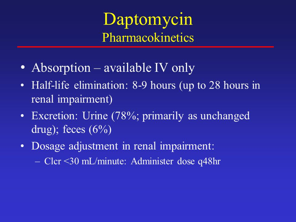 Daptomycin Pharmacokinetics