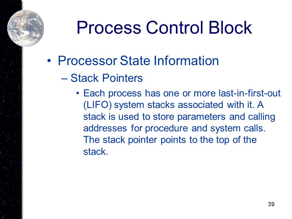 Process Control Block Processor State Information Stack Pointers
