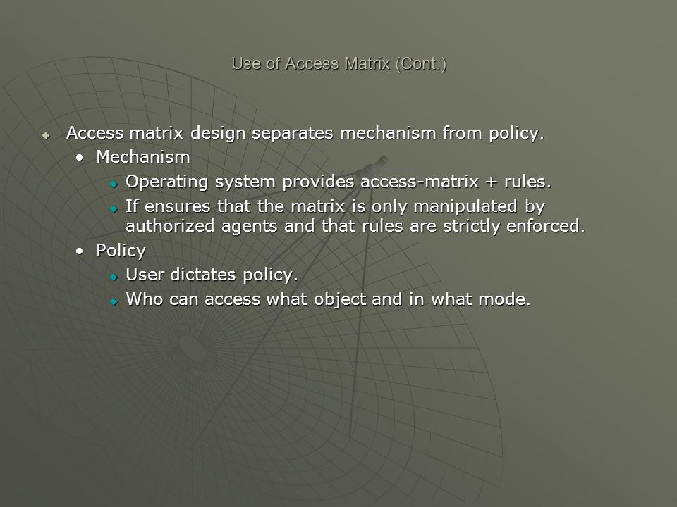 Use of Access Matrix (Cont.)