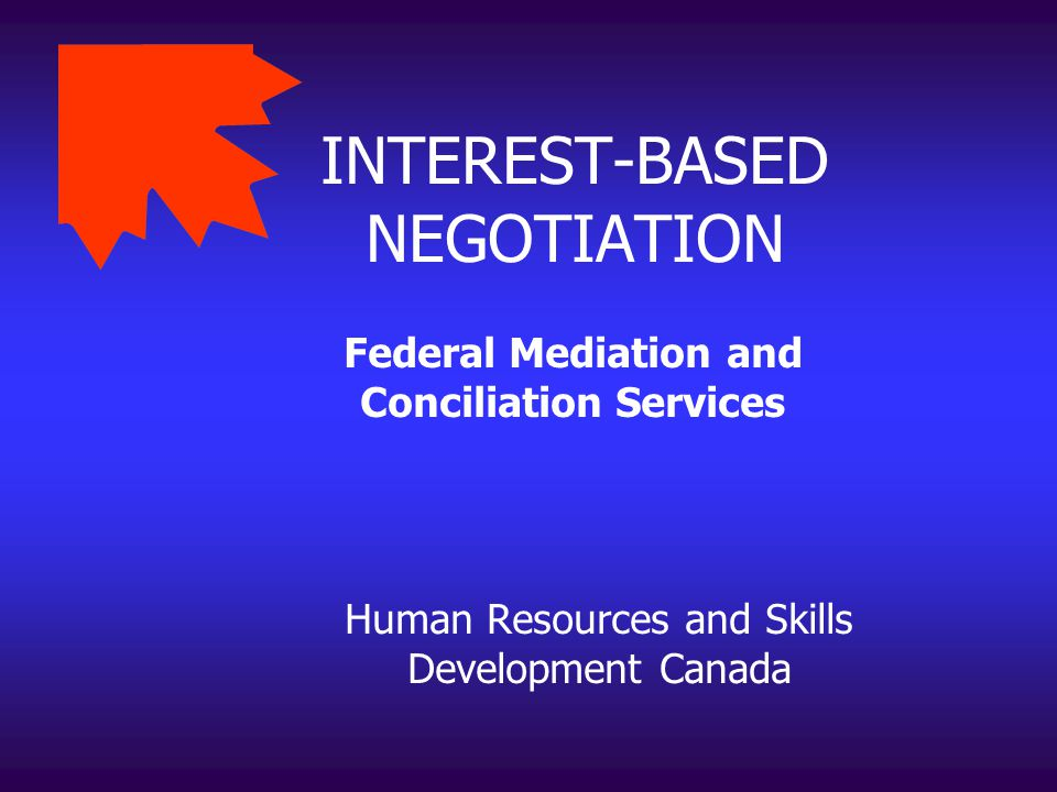 INTEREST-BASED NEGOTIATION
