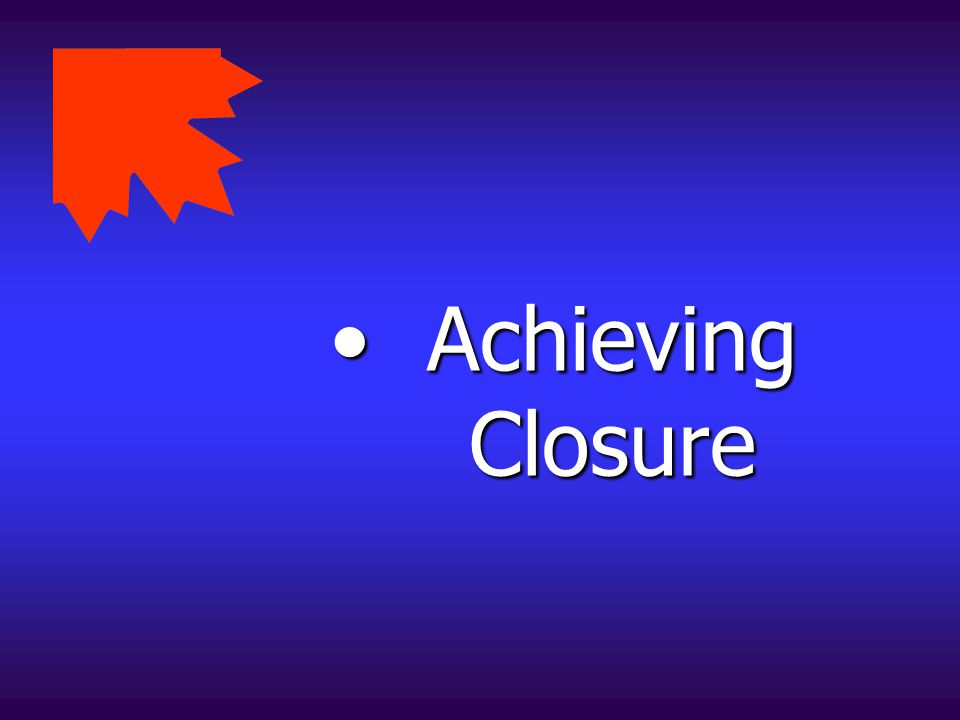 Achieving Closure