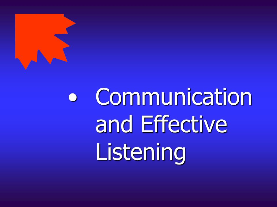 Communication and Effective Listening