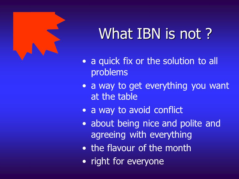 What IBN is not a quick fix or the solution to all problems