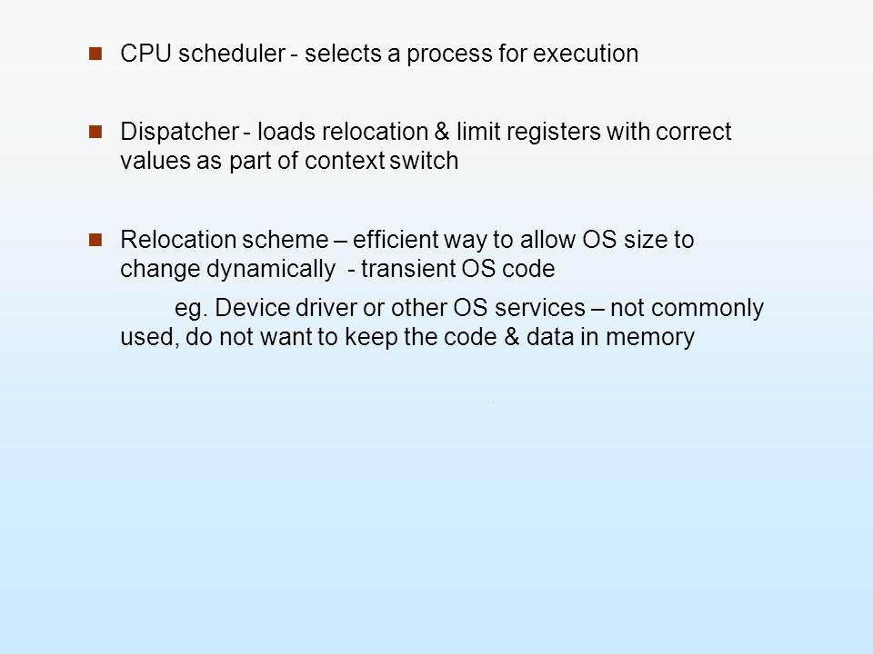 CPU scheduler - selects a process for execution