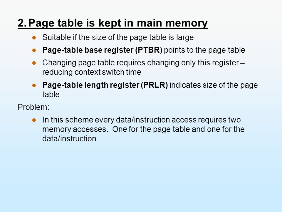 2. Page table is kept in main memory