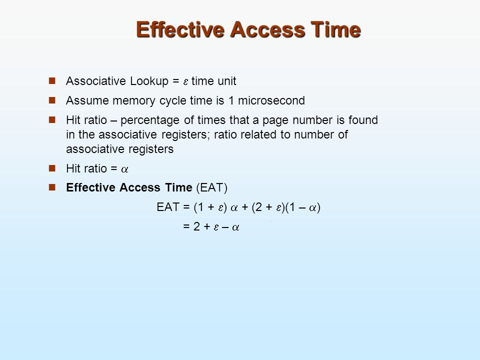 Effective Access Time Associative Lookup =  time unit