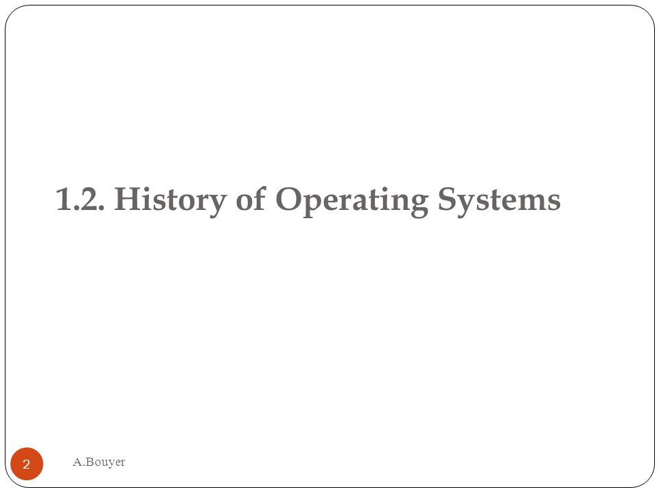 1.2. History of Operating Systems