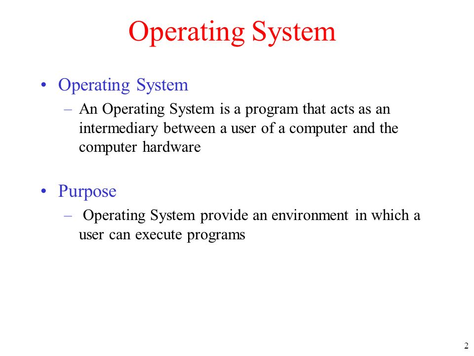 Operating System Operating System Purpose
