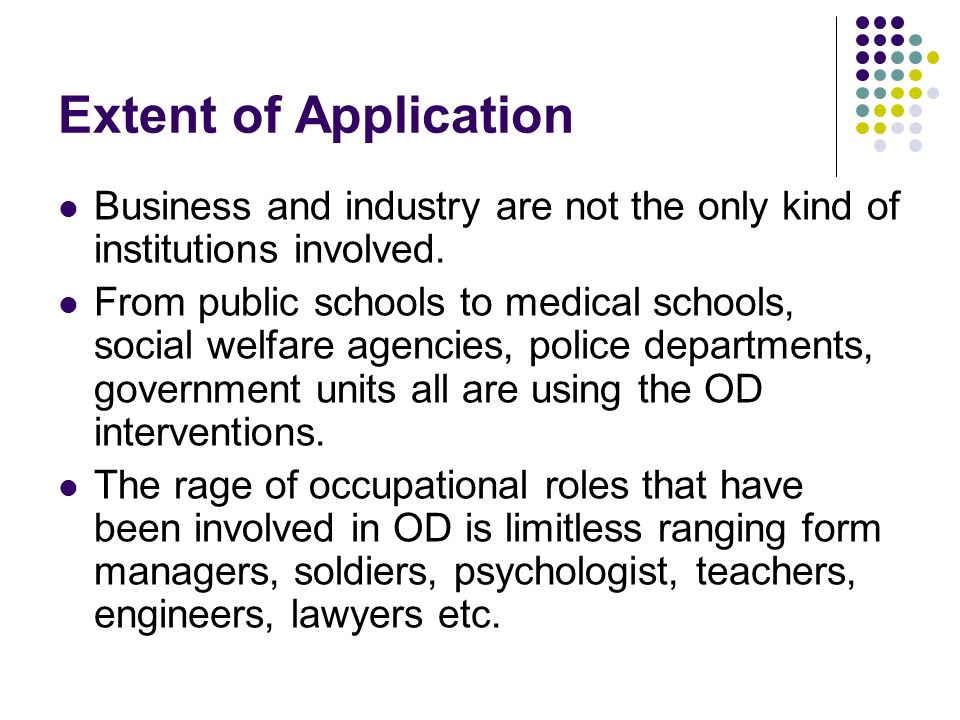 Extent of Application Business and industry are not the only kind of institutions involved.