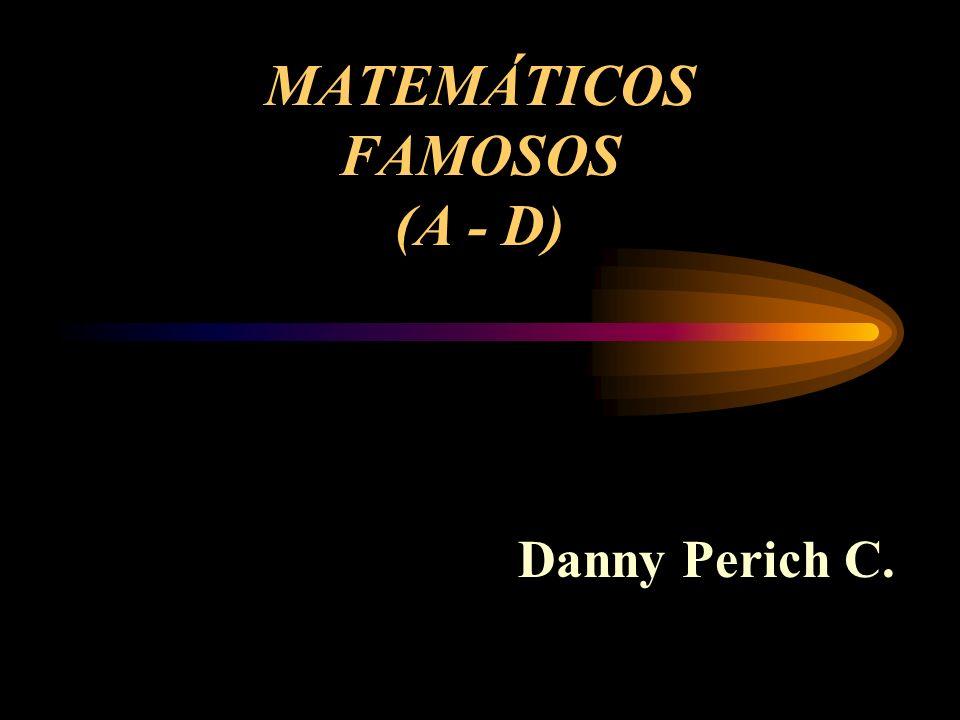 MATEMÁTICOS FAMOSOS (A - D)