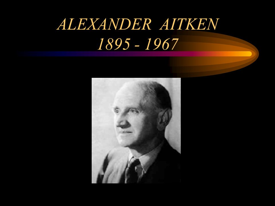 ALEXANDER AITKEN 1895 - 1967