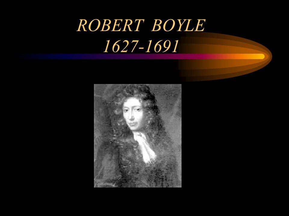 ROBERT BOYLE 1627-1691