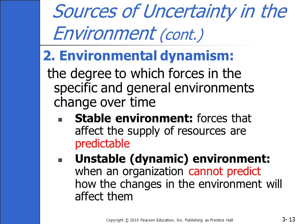 Sources of Uncertainty in the Environment (cont.)