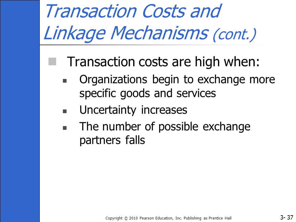 Transaction Costs and Linkage Mechanisms (cont.)
