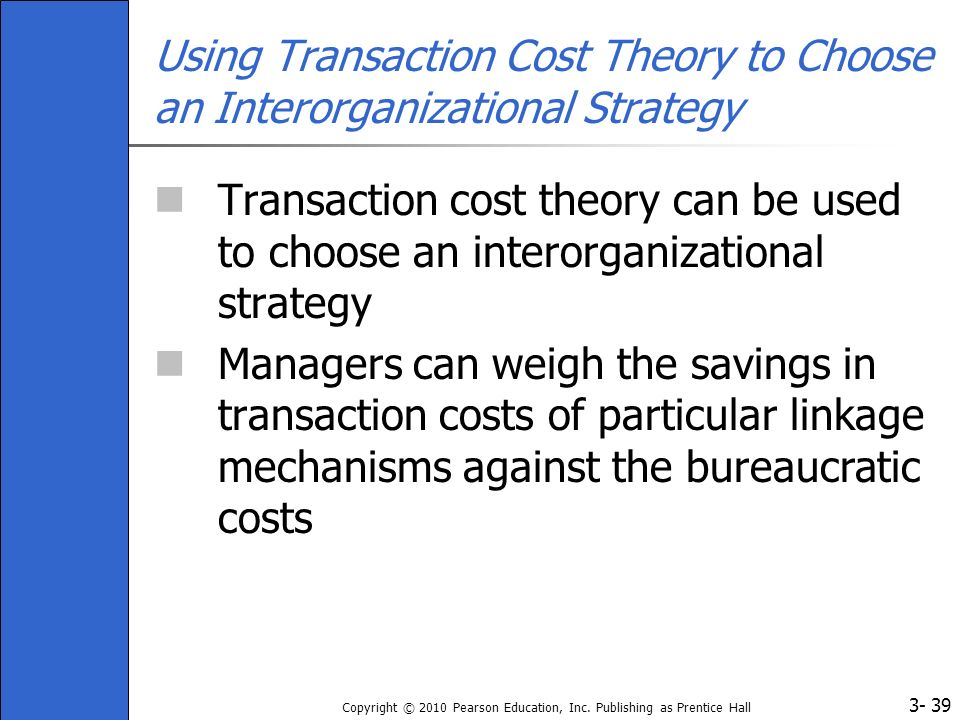 Using Transaction Cost Theory to Choose an Interorganizational Strategy