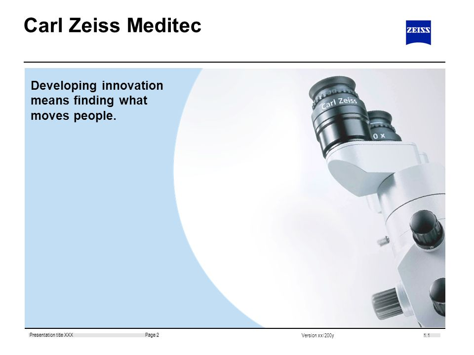 Carl Zeiss Meditec Developing innovation means finding what