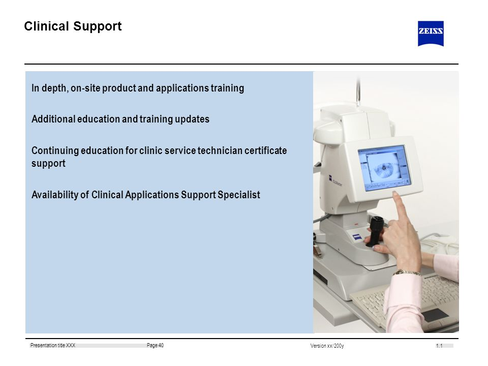 Clinical Support In depth, on-site product and applications training