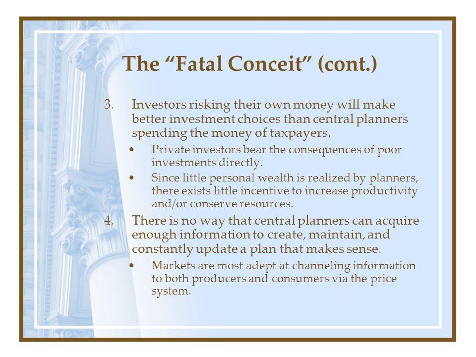 The Fatal Conceit (cont.)