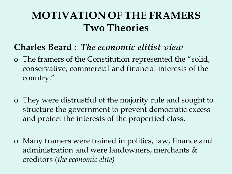 MOTIVATION OF THE FRAMERS Two Theories