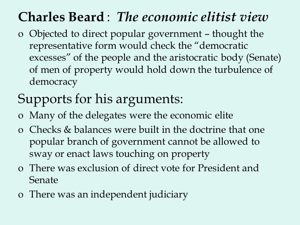 Charles Beard : The economic elitist view