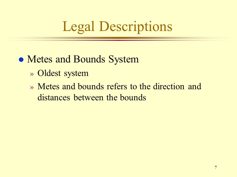 Legal Descriptions Metes and Bounds System Oldest system