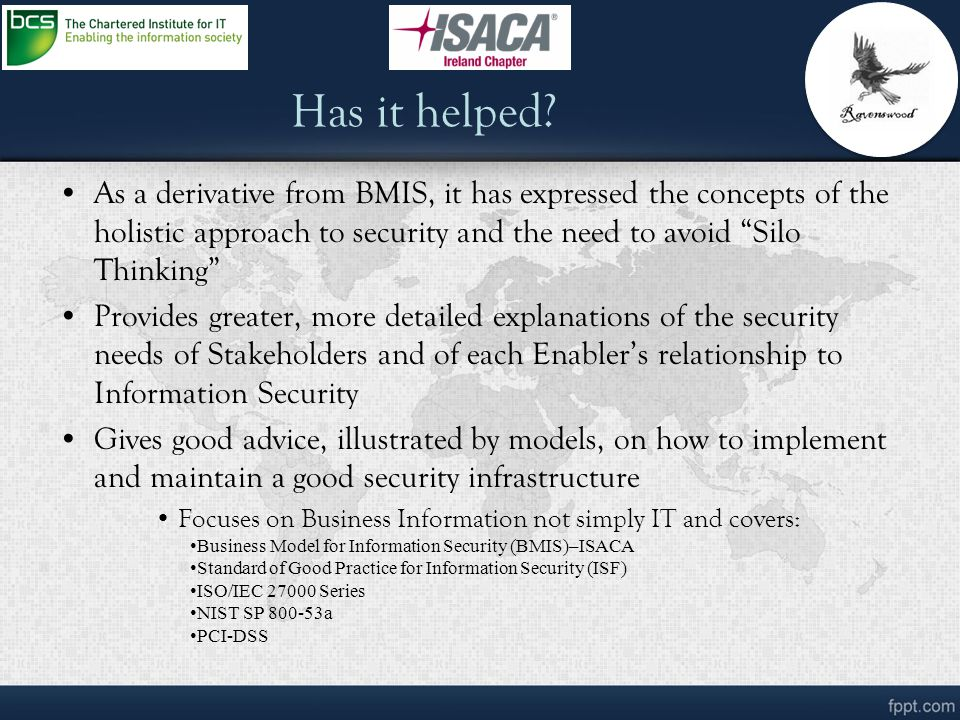 Has it helped As a derivative from BMIS, it has expressed the concepts of the holistic approach to security and the need to avoid Silo Thinking