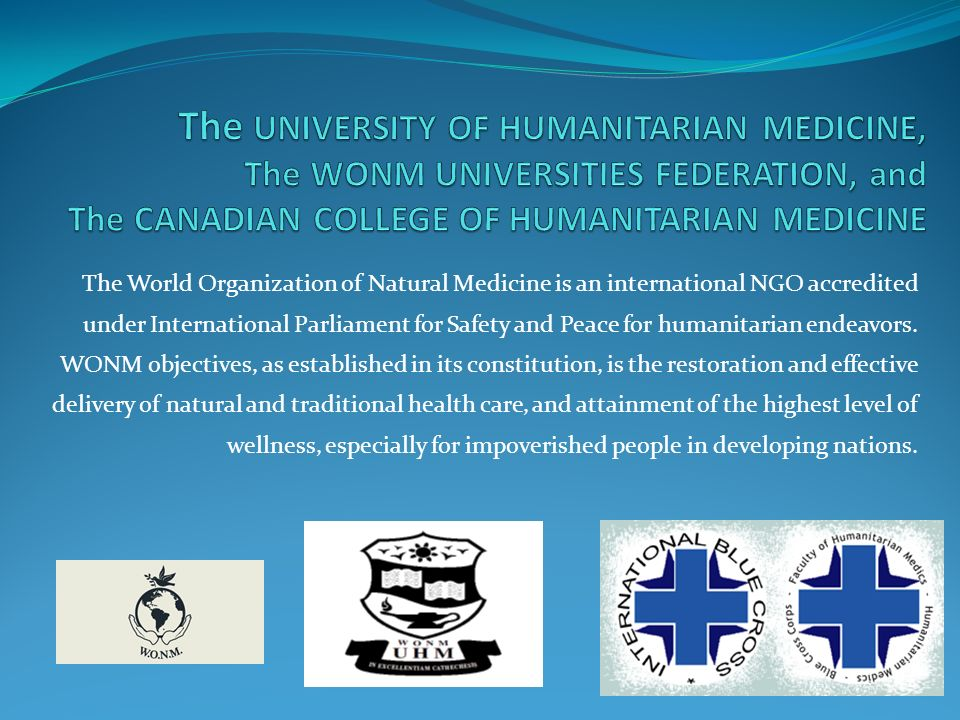 The UNIVERSITY OF HUMANITARIAN MEDICINE, The WONM UNIVERSITIES FEDERATION, and The CANADIAN COLLEGE OF HUMANITARIAN MEDICINE