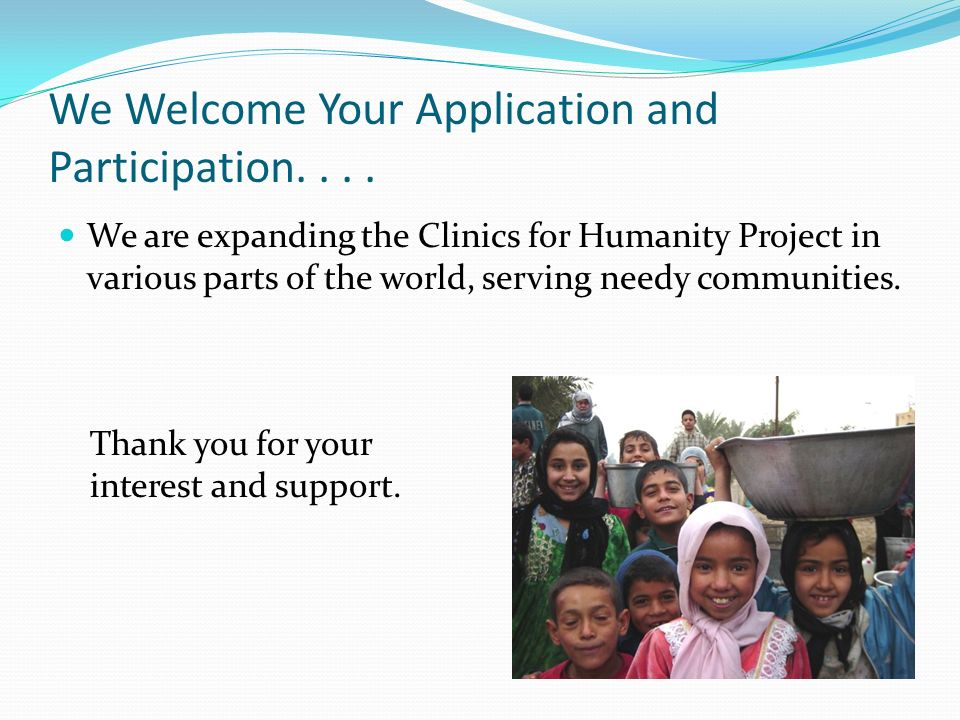We Welcome Your Application and Participation. . . .