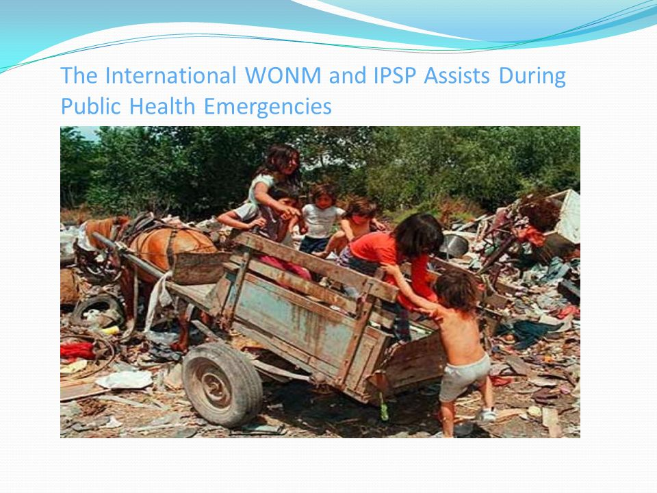 The International WONM and IPSP Assists During Public Health Emergencies