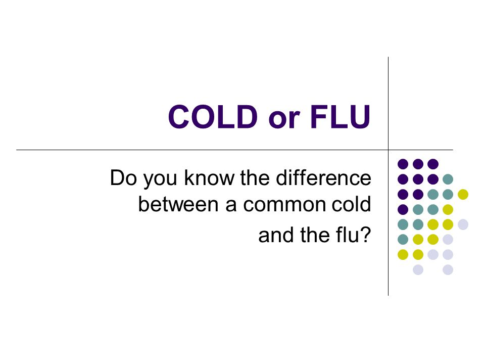 Do you know the difference between a common cold and the flu