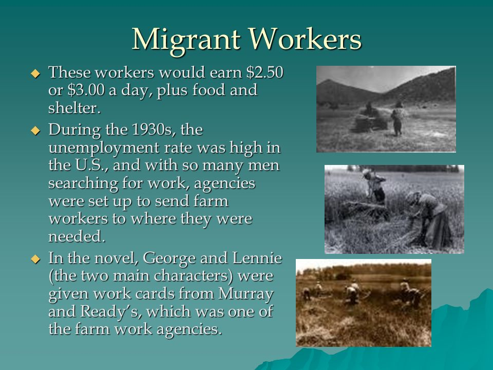 Migrant Workers These workers would earn $2.50 or $3.00 a day, plus food and shelter.