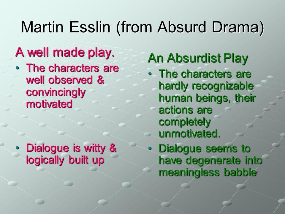 Martin Esslin (from Absurd Drama)