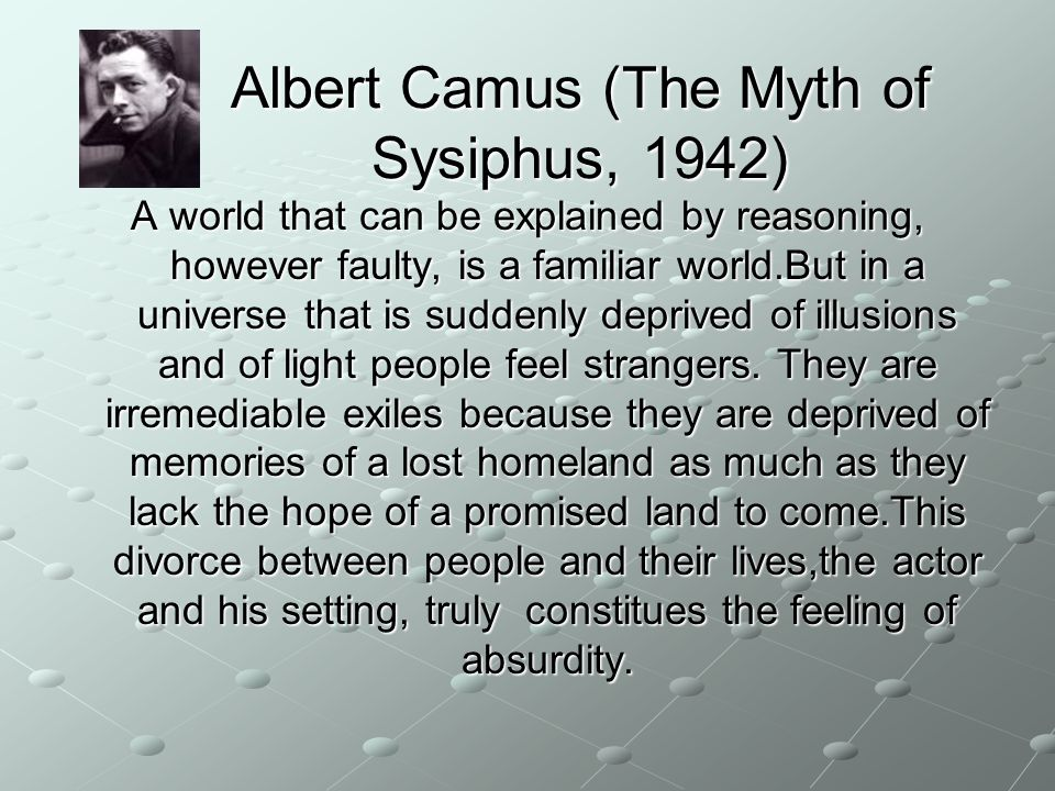 Albert Camus (The Myth of Sysiphus, 1942)