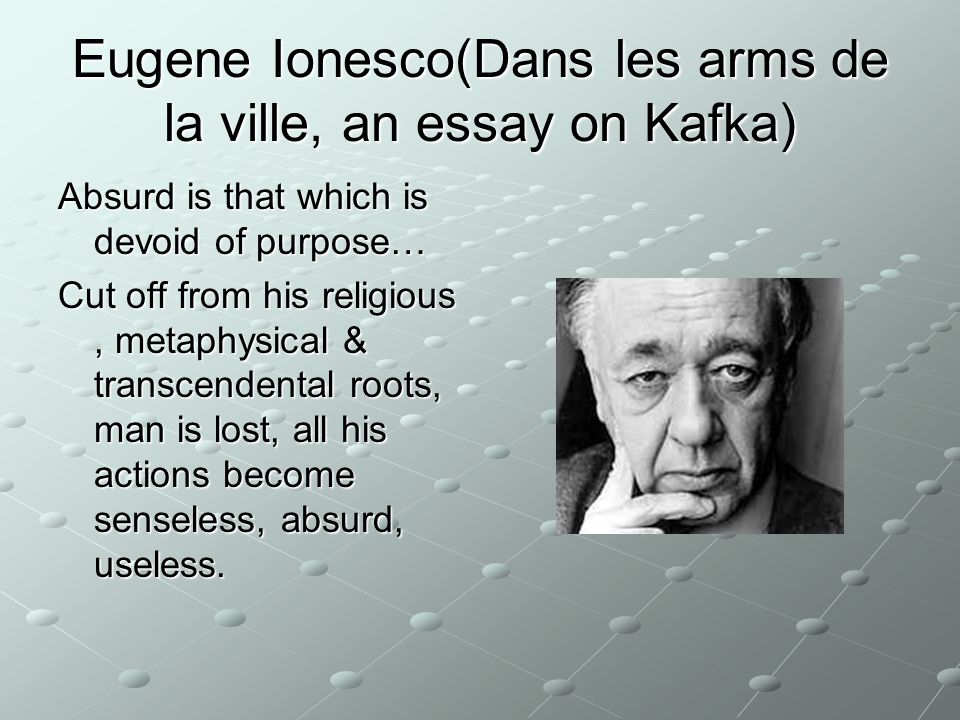 Eugene Ionesco(Dans les arms de la ville, an essay on Kafka)