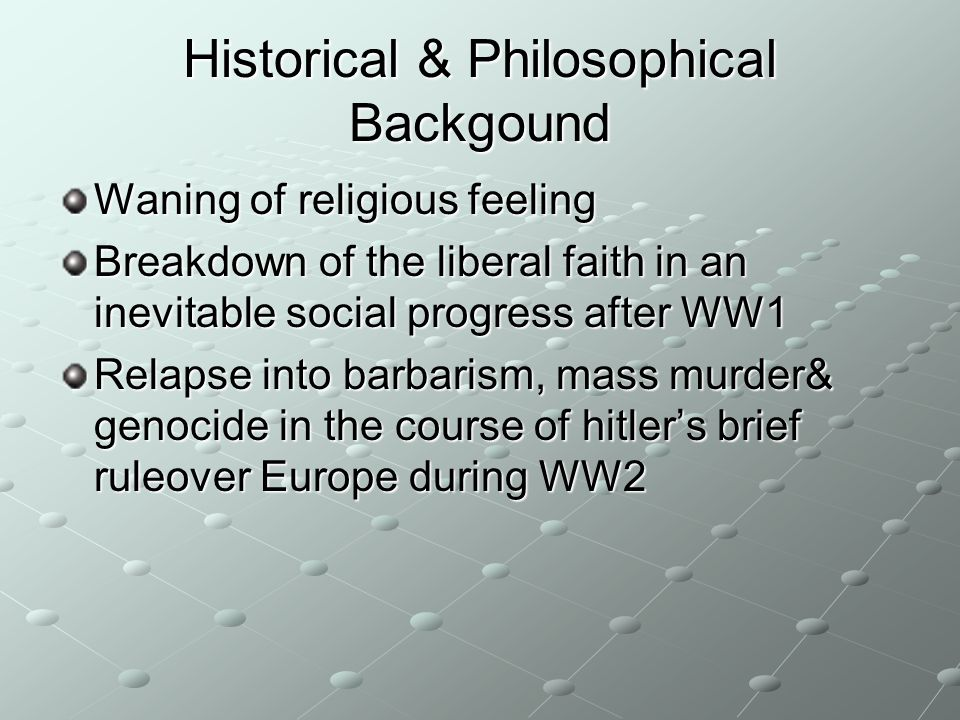Historical & Philosophical Backgound