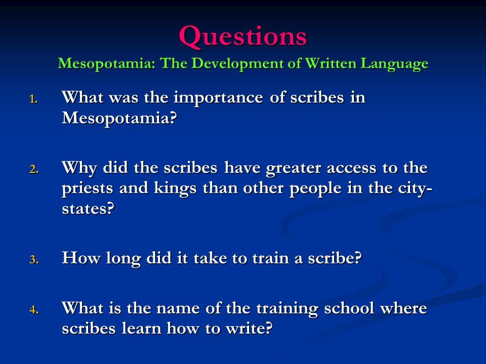 Questions Mesopotamia: The Development of Written Language