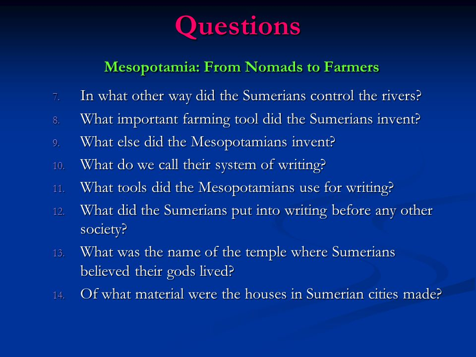 Questions Mesopotamia: From Nomads to Farmers