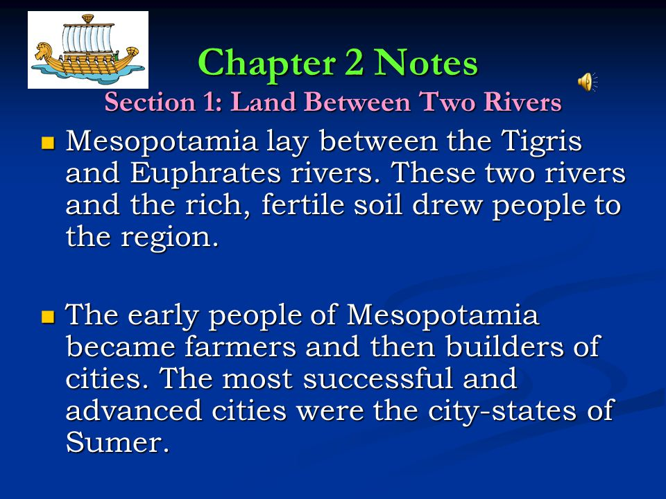 Section 1: Land Between Two Rivers
