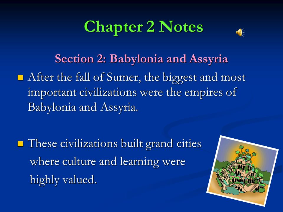 Section 2: Babylonia and Assyria