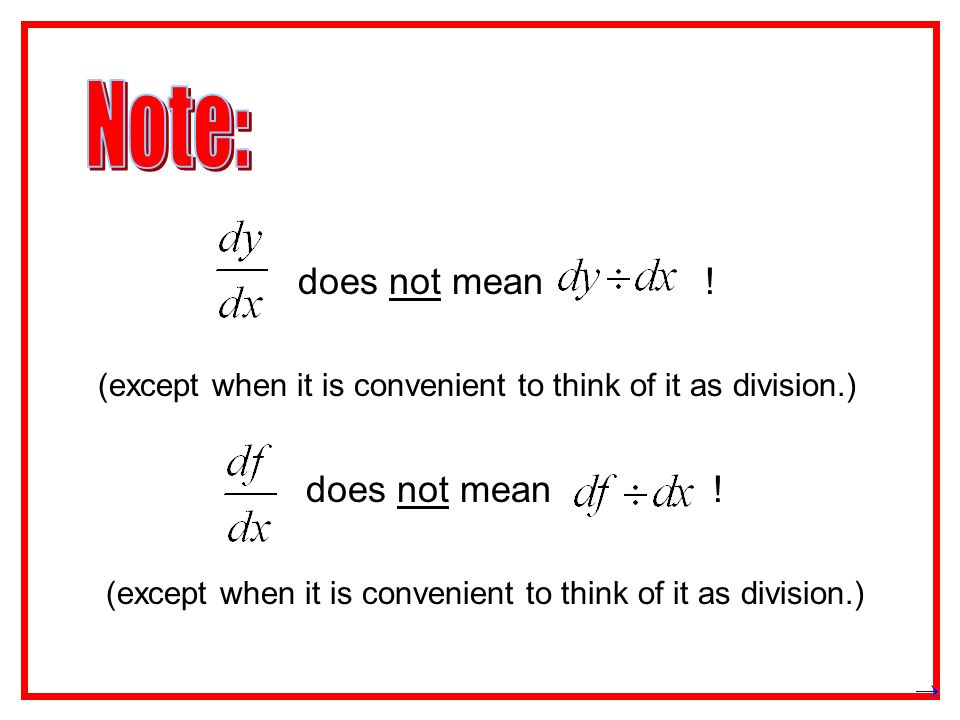 Note: does not mean ! does not mean !