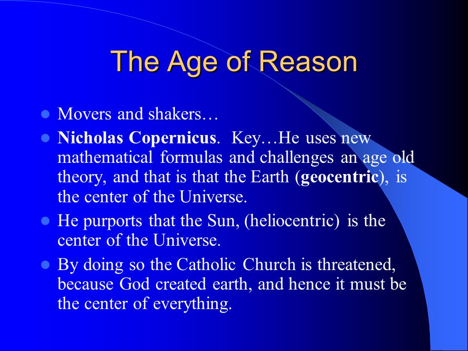 The Age of Reason Movers and shakers…