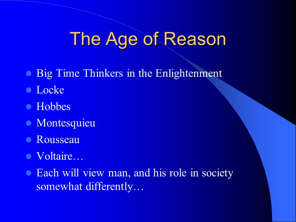 The Age of Reason Big Time Thinkers in the Enlightenment Locke Hobbes
