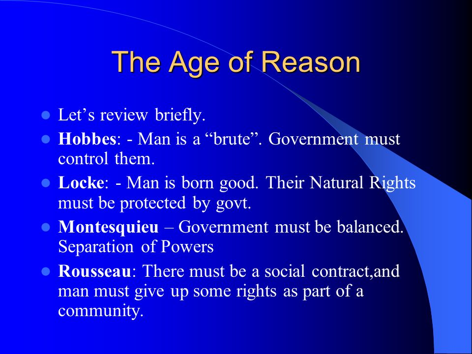 The Age of Reason Let's review briefly.