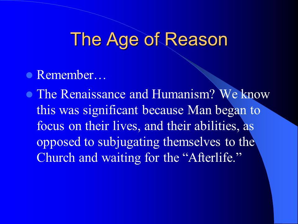 The Age of Reason Remember…