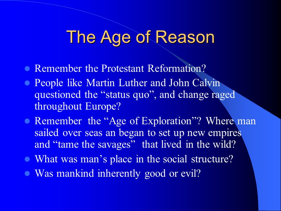 The Age of Reason Remember the Protestant Reformation