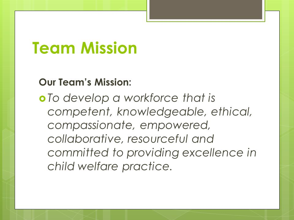 Team Mission Our Team's Mission:
